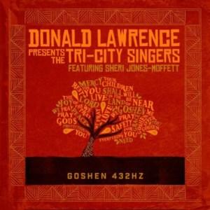 Donald Lawrence - Goshen 432HZ (feat. Sheri Jones-Moffett)